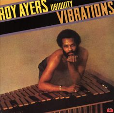 Roy Ayers Ubiquity - the memory - Album; Sound Of Music, Music Love, Listening To Music, Good Music, Film Music Books, Music Songs, Roy Ayers, Jazz Cafe, Music