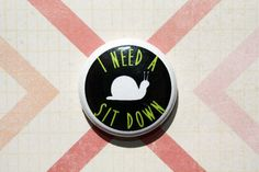 Sit Down-One Inch Pinback Button by ThereWillBeButtons on Etsy