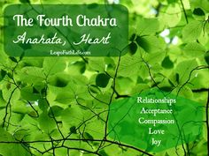 The Fourth Chakra, the Heart Chakra.  Relationships, Acceptance, Compassion, Love, and Joy.  Tips for healing your Anahata Chakra with yoga, meditation, mudras, teas and more.