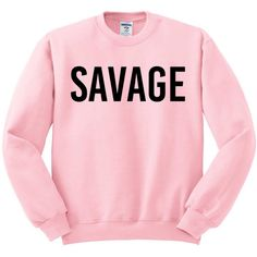 Savage Crewneck Sweater, Savage Shirt, Savage Tshirt, Needed Me,... ($18) ❤ liked on Polyvore featuring tops, sweaters, crew sweater, crew neck shirt, shirt sweater, fleece shirt and unisex sweaters