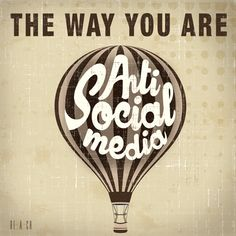 Anti Social Media | The Way You Are