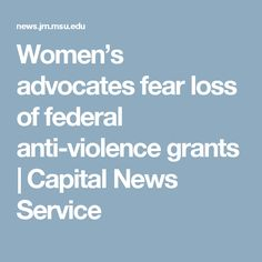 Women's advocates fear loss of federal anti-violence grants | Capital News Service