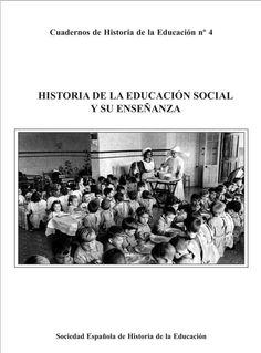 Historia de la educación social y su enseñanza / [José María Hernández Díaz...[et al.]]