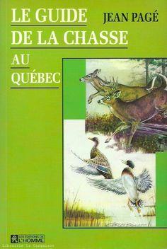PAGE, JEAN. Le guide de la chasse au Québec