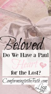 Paul had a heart for the lost people of Israel! Do we have a Paul heart for the lost people of the world? Join us in a  Bible Study of Romans 10 to see the grief of Paul's heart!
