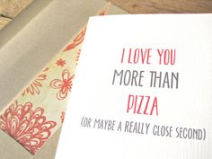 Valentines Day Card. I love you more than pizza. Funny Valentine's Day card. Funny love card