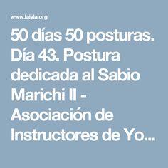 50 días 50 posturas. Día 43. Postura dedicada al Sabio Marichi II - Asociación de Instructores de Yoga Latinoamérica