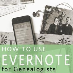 How to Use Evernote for Genealogists October 2017
