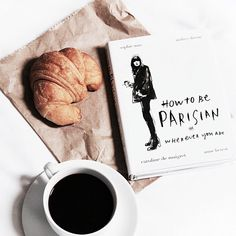 How to Be Parisian Wherever You Are - book cause I'm basic like that