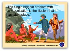 The famous Irish writer George Bernard Shaw was quoted to have said this. I love the quote as it is very insightful. For more Quotes on Communication check out our website. Communication Quotes, George Bernard Shaw, Quotable Quotes, Business Quotes, Illusions, Online Business, Irish, Writer, Finding Yourself