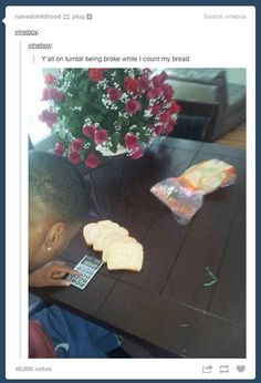 When you're tryna flex: | 27 Times Tumblr Hilariously Captured The Struggle Of Being Broke