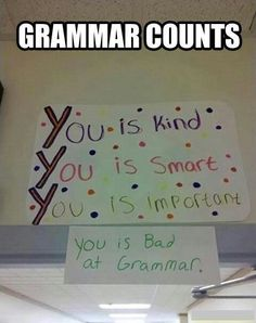Grammar is important.