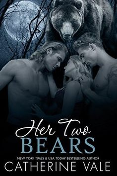 Her Two Bears (A BBW Menage Werebear Shifter Romance) Catherine Vale  4 STARS