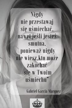 Nigdy nie przestawaj się uśmiechać, nawet jeśli jesteś smutna,ponieważ nigdy nie… Love Is Sweet, I Love You, Quotations, Qoutes, Motto, Magic Words, Wise Words, Depression, Texts