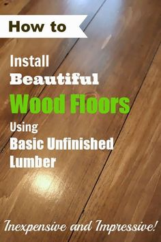 See how to turn basic, inexpensive, unfinished lumber into beautiful wood flooring! Diy Flooring, Cheap Wood Flooring, Cheap Flooring Ideas Diy, Inexpensive Flooring, Diy Wood Floors, Flooring Options, Unfinished Wood Floors, Home Remodeling, Home Renovation