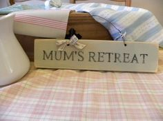 Distressed Wooden Sign  'Mums Retreat'' by LazyDaysDesigns on Etsy, £13.50
