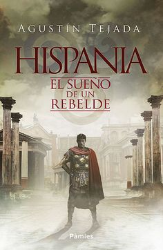 Buy Hispania: El sueño de un rebelde by Agustín Tejada and Read this Book on Kobo's Free Apps. Discover Kobo's Vast Collection of Ebooks and Audiobooks Today - Over 4 Million Titles! Rome History, Books To Read, My Books, 17th Century Art, Book And Magazine, Luxor Egypt, Future City, Military History, British Museum