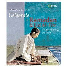 Celebrate Ramadan and Eid Al-Fitr - Softcover | National Geographic Store