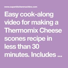 Easy cook-along video for making a Thermomix Cheese scones recipe in less than 30 minutes. Includes links to more recipes for Thermomix beginners. Cheese Scones, Vegetarian Cheese, Easy Cooking, Baking, How To Make, Recipes, Thermomix, Cheese Buns, Patisserie
