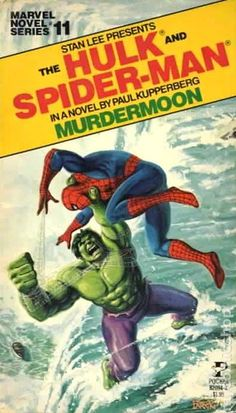 "Marvel Novel Series #11 The Hulk and Spider-Man in ""Murdermoon"" (1979) by Paul Kupperberg. Cover art by Bob Larkin."