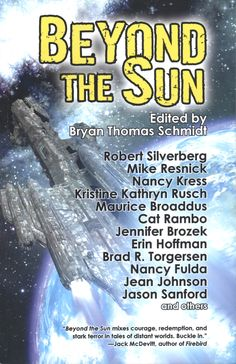 "MySF Short Short Reviews travels the stars in this review of the ""Beyond the Sun"" anthology edited by Bryan Thomas Schmidt."