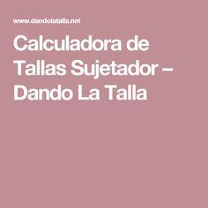 Calculadora de Tallas Sujetador – Dando La Talla