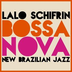 Bossa Nova (New Brazilian Jazz) – Lalo Schifrin