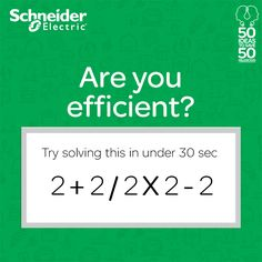 Test your efficiency! What do you think is the answer? ANSWER IS =2