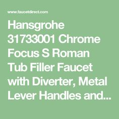 Hansgrohe 31733001 Chrome Focus S Roman Tub Filler Faucet with Diverter, Metal Lever Handles and Multi Function Hand Shower Less Valve - FaucetDirect.com