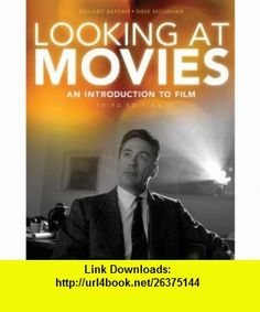 Looking at Movies An Introduction to Film (Third Edition) (Book + DVD + Web Access) (9780393934632) Richard Barsam, Dave Monahan , ISBN-10: 0393934632  , ISBN-13: 978-0393934632 ,  , tutorials , pdf , ebook , torrent , downloads , rapidshare , filesonic , hotfile , megaupload , fileserve