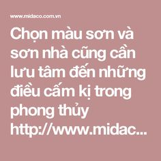 Chọn màu sơn và sơn nhà cũng cần lưu tâm đến những điều cấm kị trong phong thủy  http://www.midaco.com.vn/chon-mau-son-va-son-nha-cung-can-luu-tam-den-nhung-dieu-cam-ki-trong-phong-thuy.html