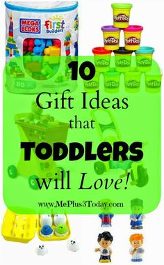 10 Gift Ideas that Toddlers will Love! - Awesome list of toys that actually get played with! Remember these for Christmas and birthdays! - www.MePlus3Today.com