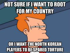 not sure if i want to root for my country or i want the nort - Futurama Fry