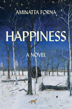 Happiness: A Novel by Aminatta Forna - BookBub Great Books, New Books, Books To Read, Reading Lists, Book Lists, Reading Books, Waterloo Bridge, Books 2018, Happiness