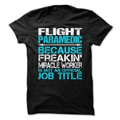 Flight Paramedic T Shirts, Hoodies Sweatshirts