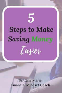 5 Ways to Make Saving Money Easier - Brittany Marie Money Saving Challenge, Money Saving Tips, Money Tips, Financial Literacy, Financial Tips, Personal Finance Articles, Cold Hard Cash, Mentor Coach, Investing Money
