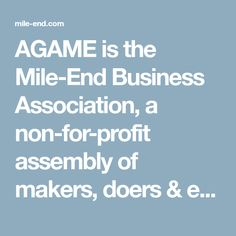 AGAME is the Mile-End Business Association, a non-for-profit assembly of makers, doers & entrepreneurs. Discover people, places, events and more. Events, Ui Design, Business, Places, People, Website, Inspiration, Biblical Inspiration, Store