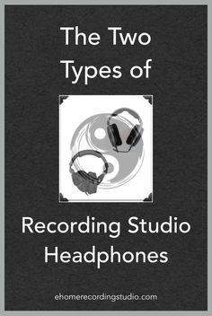 The Two Types of Recording Studio Headphones http://ehomerecordingstudio.com/studio-headphone-designs/