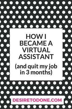 Learn what a Virtual Assistant is, who's hiring and how you can start your own Virtual Assistant business.