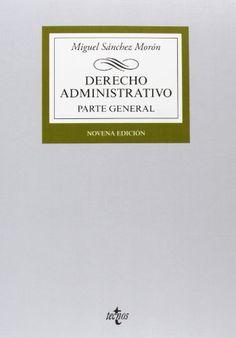 Derecho administrativo : parte general / Miguel Sánchez Morón