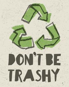 Art Print: Don't be Trashy 2 by Color Me Happy : Room Posters, Poster Wall, Poster Prints, Art Print, Photo Wall Collage, Picture Wall, Save Our Earth, New Wall, Aesthetic Pictures