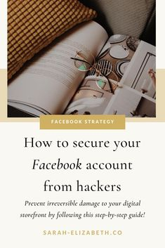 No one wants their Facebook account compromised so I'm giving you 5 easy steps to secure your Facebook account so your Facebook business page and Facebook group stay safe. By doing these 5 things, you will feel more relaxed promoting your business on social media. Utilize these Facebook tips so you can grow your Facebook page for your business and with confidence. Read the post now. | Sarah Elizabeth Facebook Strategist Find Facebook, Best Facebook, How To Use Facebook, Using Facebook For Business, Promote Your Business, Facebook Marketing Strategy, Social Media Marketing, Sarah Elizabeth, Business Pages