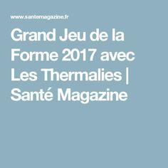 Grand Jeu de la Forme 2017 avec Les Thermalies | Santé Magazine