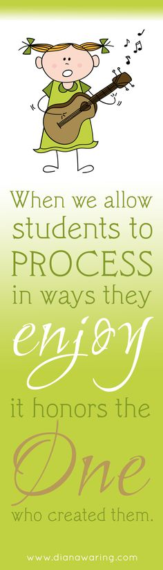 When we allow students to process in ways they enjoy. . .
