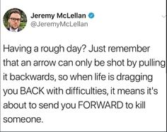 Having a rough day? Just remember that an arrow can only be shot by pulling it backwards, so when life is dragging you BACK with difficulties, it means it's about to send you FORWARD to kill someone. Stupid Funny, Haha Funny, Funny Cute, Funny Memes, Jokes, Funny Stuff, Funny Videos, Funny Things, Memes Humor
