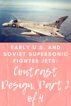 Early U.S. and Soviet Supersonic Fighter Jets: Contrast Design, Part 2 of 4 Aviation News, Marines, Fighter Jets, Contrast, Movie Posters, Design, Film Poster, Billboard