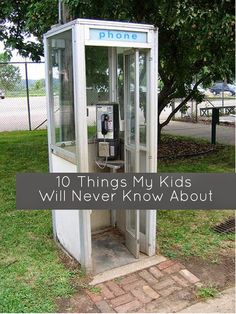 10 Things I Grew Up With That My Kids Will Never Know About.