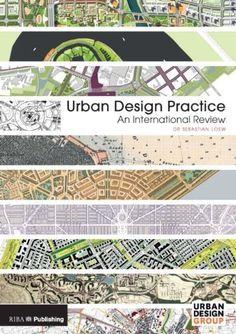 Urban Design Practice: An International Review by Sebastian Loew.