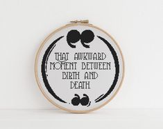 Knitting Patterns Funny That awkward moment between life and death counted cross stitch xstitch funny Insult pattern pdf Learn Embroidery, Cross Stitch Embroidery, Embroidery Patterns, Hand Embroidery, Knitting Patterns, Cross Stitch Designs, Cross Stitch Patterns, Cross Stitch Quotes, Cross Stitch Font