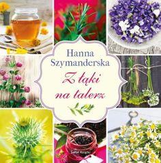 Z łąki na talerz -   Szymanderska Hanna , tylko w empik.com: 32,49 zł. Przeczytaj recenzję Z łąki na talerz. Zamów dostawę do dowolnego salonu i zapłać przy odbiorze!